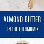Thermomix Almond Butter