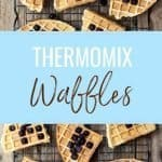 Buttermilk Waffles made easily in the Thermomix.